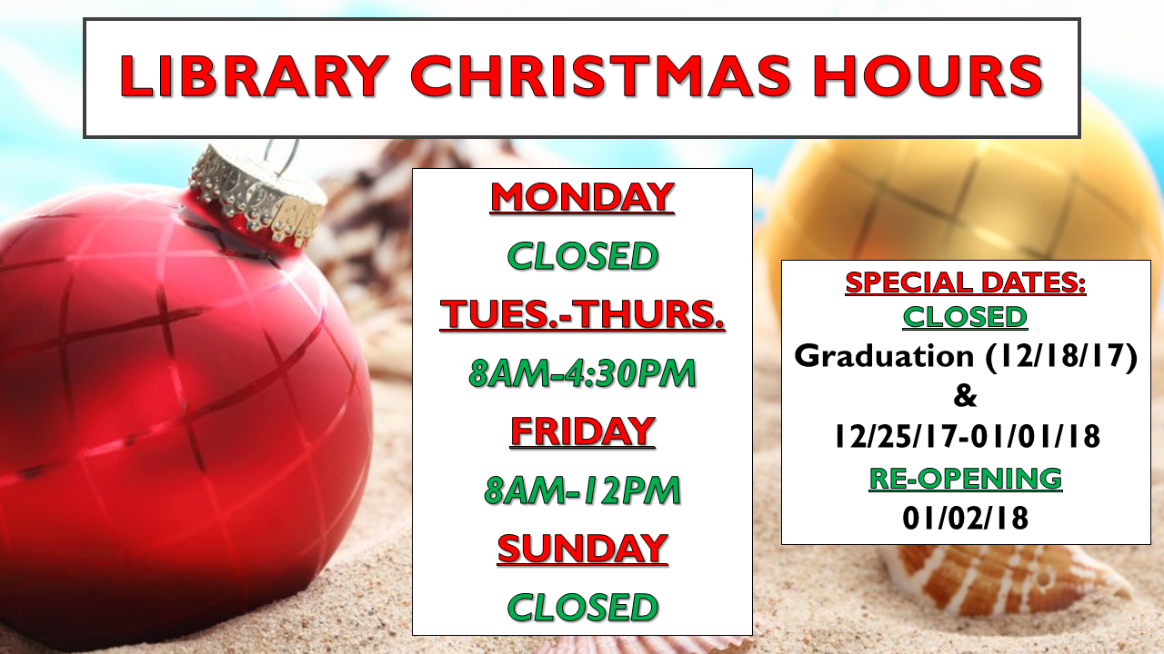 Christmas break hours Mon-Thu 8-4:30, Friday 8-12