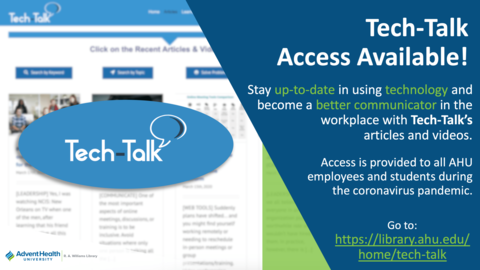Stay up-to-date in using technology and become a better communicator in the workplace with Tech-Talk's articles and videos. Access is provided to all AHU employees and students during the coronavirus pandemic. Go to: https://library.ahu.edu/home/tech-talk